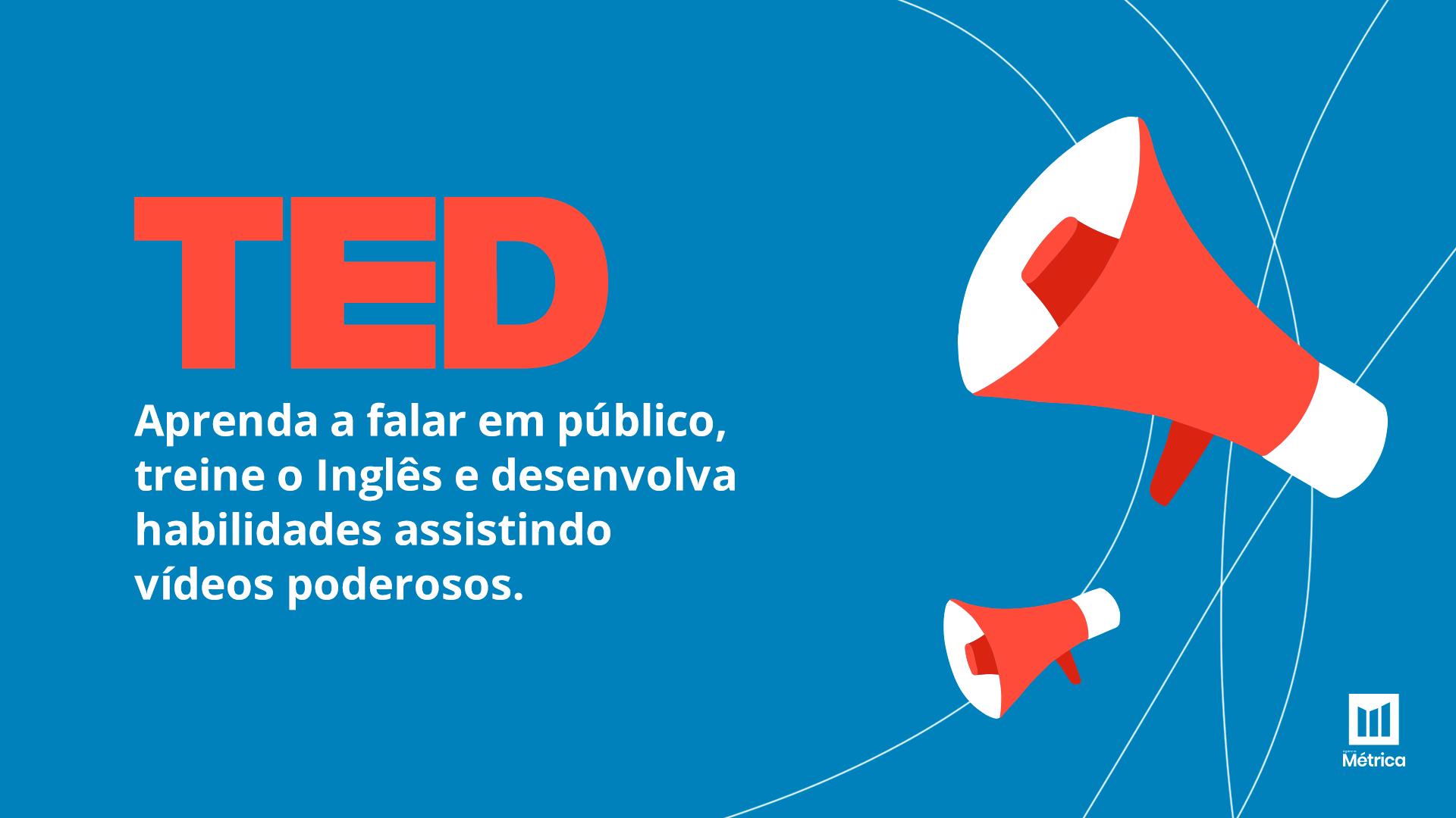 Ted Talks Aprenda A Falar Em Público Treine O Inglês E